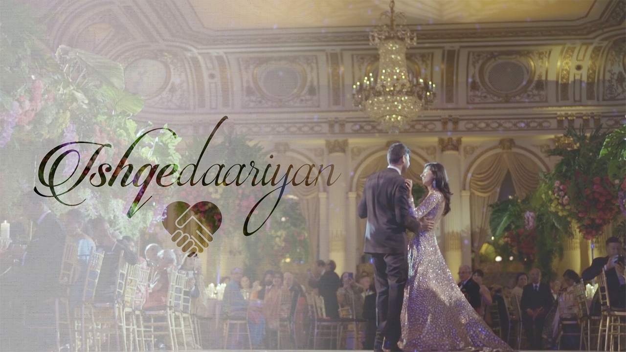 The Wedding Filmer - ISHQEDAARIYAN